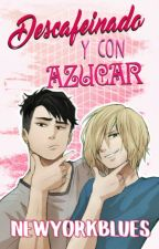 Descafeinado y con azúcar - [Otayuri] YURI ON ICE by newyorkblues