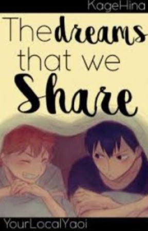 The Dreams that We Share - Kagehina (Haikyuu AU) by YourLocalYaoi
