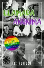 [Editando]LLAMADA ANÓNIMA by liz_perez01