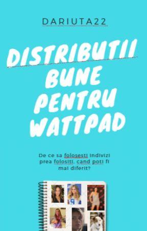 Distributii bune pentru Wattpad by Dariuta22