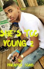 She's Too Young PART 2 by PINEAPPLE_BOMB