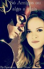 só Amigos ou algo a mais - Snowbarry by Spencer_For_Now