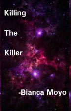 Killing the killer by Bibbles_xx