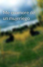 Me enamore de un mujeriego by porcezaga-1