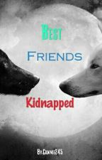 Best Friends Abducted by Cammie245