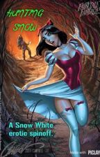 Hunting Snow (erotic Snow White spinoff)COMPLETED by SecretWorldOfSin