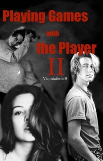 Playing Games with The Player: GAME OVER (Sequal to PGWTP)