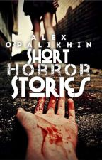 Short Horror Stories by LexOpal