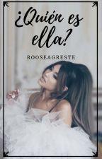¿Quién Es Ella?...[MartinG. Y Tú] |Editando| by RooseOrtega