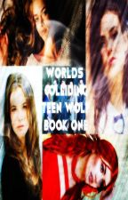 Love. Be Afraid (Teen Wolf, Book One, Worlds Colliding Series) by heartofice97