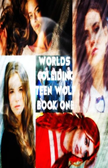 Love. Be Afraid (Teen Wolf, Book One, Worlds Colliding Series)