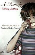 Killing Stalking- A family- Yoonbum x reader x SangWoo by ookiebookie