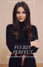 Fuckin Perfect  by tereminmin