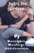 Juntos por Siempre by VenusSykes