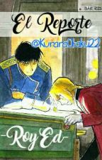 El reporte || RoyEd - •Fullmetal Alchemist• by KuraraOtaku22