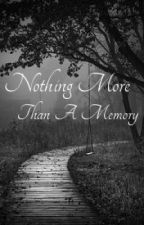 Nothing More Than A Memory by ForbiddenDestiny