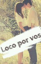 Loco Por Vos ♥ by EvePaiz