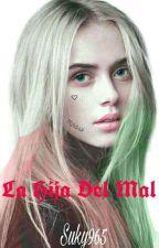 La Hija Del Mal  by Suky965