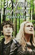 30 razones para shippear Bellarke by hystericalmccall