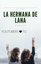 La hermana de Lana (Youtube y tu) by Unicornio_yolo