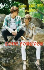 Love Forever   ( Phun and Noh Fan fiction) by Bangtankunnie9596
