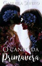 O Canto da Primavera by gabriela_severo