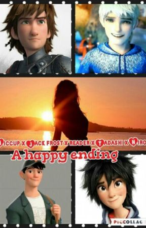 Hiccup X Jack Frost X Reader X Tadashi X Hiro A Happy Ending
