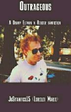 Outrageous (Danny Elfman x Reader fic)  by JoSifanfics15