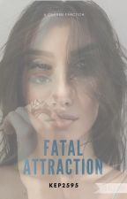 Fatal Attraction (Camren) by kep2595