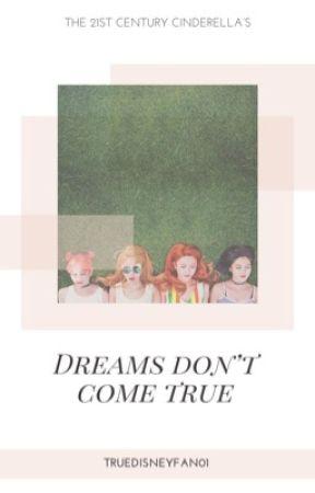 Dreams DON'T Come true by TrueDisneyFan01