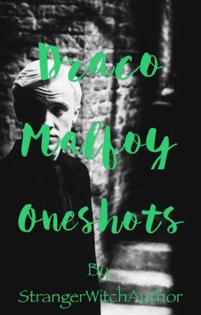 Draco Malfoy Oneshots by StrangerWitchAuthor