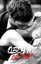 Obey Me or Die?#WATTYS2018 by Lusilyaaltea