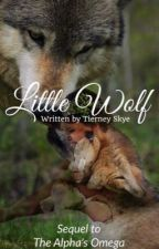 Little Wolf (Sequel to The Alpha's Omega) by tiernxy
