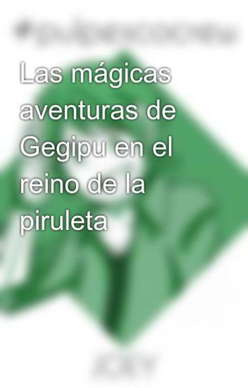 Las mágicas aventuras de Gegipu en el reino de la piruleta