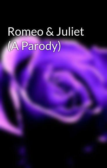 Romeo & Juliet (A Parody)