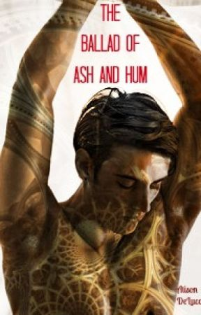 The Ballad of Ash and Hum by AlisonDeLuca