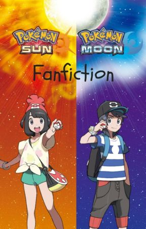 Pokemon Sun and Moon Fanfiction - More to Come by braxsen_life