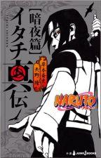 Itachi Shinden: Libro de la Noche Oscura by fueledbylis