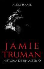 Jamie Truman (Vol.1). (Edición Completa). by AlejoFenixIsrael