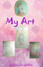 My Art!!! by Owl_The_Author