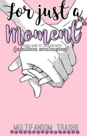 For Just a Moment {Jamilton Soulmate AU} by multifandom_trash8