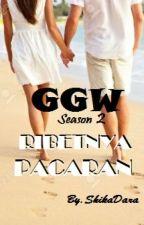 GGW 2~ RIBETNYA PACARAN by ShikaDara