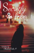 SECRETLY IN LOVE (One Shot) by ChastineCabs_11