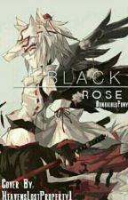 Black Rose (Kakashi's Sister FanFic) by DaddyObnoxious