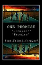ONE PROMISE°||Mileven||° by Best_Friend_foreverA
