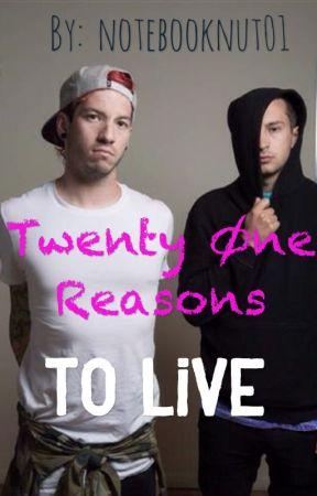 Twenty Øne Reasons to Live by notebooknut01