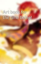 Art book for the time being! by BlueCc01