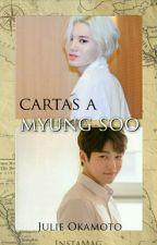 Cartas a Myung Soo (MyungJong) by JulieOkamoto