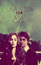 Una Vida con Él - Harry Potter y Tú (8 Temporada) by LupisMora
