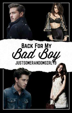 Back For My Bad Boy by Justsomerandomgirl49